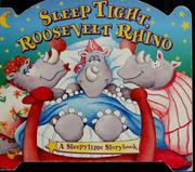 Cover of: Sleep Tight, Roosevelt Rhino | Leigh Hope Wood