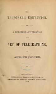 Cover of: The telegraph instructor | Arthur Potter