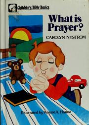 Cover of: What is prayer? | Carolyn Nystrom