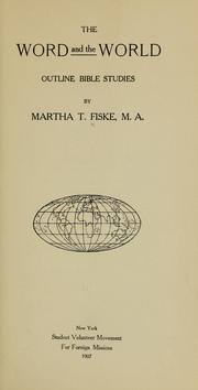 Cover of: The Word and the world by Martha Theresa Fiske