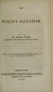 Cover of: The world's salvation by Enoch Pond