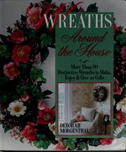 Cover of: Wreaths around the house | Deborah Morgenthal