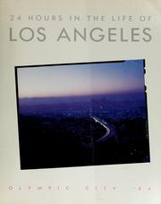 Cover of: 24 hours in the life of Los Angeles by