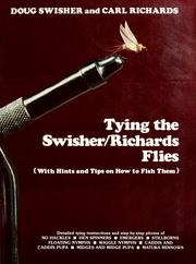 Cover of: Tying the Swisher/Richards flies | Doug Swisher