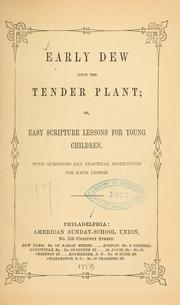 Cover of: Early dew upon the tender plant |