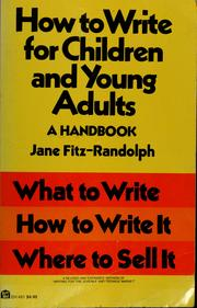 Cover of: How to write for children and young adults by Jane Fitz-Randolph
