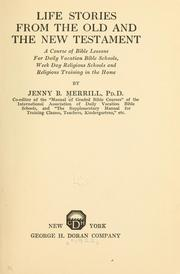 Cover of: Life stories from the Old and the New Testament by Jenny Biggs Merrill