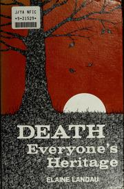 Cover of: Death, everyone's heritage | Elaine Landau