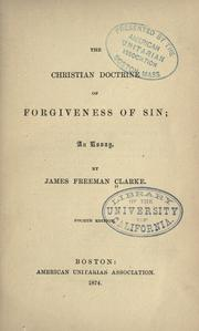 Cover of: The Christian doctrine of forgiveness of sin | James Freeman Clarke