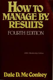 Cover of: How to manage by results by Dale D. McConkey