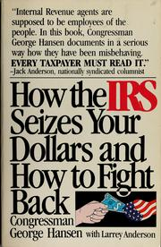 Cover of: How the IRS seizes your dollars and how to fight back | George Hansen, George Hansen