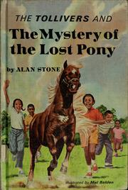 Cover of: The Tollivers and the mystery of the lost pony by Alan Stone
