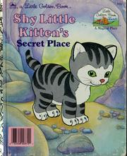 Cover of: Shy Little Kitten's Secret Place by Golden Books