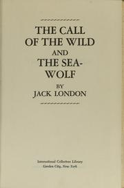 Cover of: The call of the wild and the Sea-Wolf by Jack London