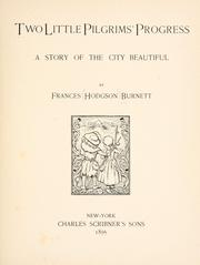 Cover of: Two little pilgrims' progress: a story of the City Beautiful | Frances Hodgson Burnett