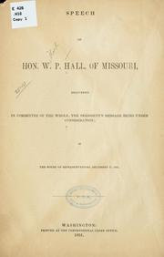 Cover of: Speech of Hon. Willard P. Hall, of Missouri, delivered in committee of the whole | Willard P. Hall