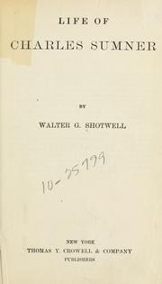 Cover of: Life of Charles Sumner | Shotwell, Walter Gaston