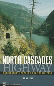 Cover of: North Cascades Highway | JoAnn Roe