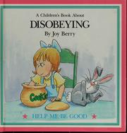 Cover of: Disobeying by Joy Wilt Berry