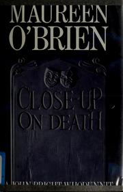 Cover of: Close-up on death | O'Brien, Maureen