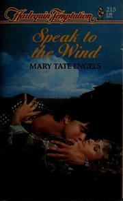 Cover of: Speak to the wind by Mary Tate Engels