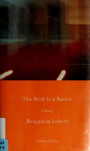Cover of: The bird is a raven by Benjamin Lebert