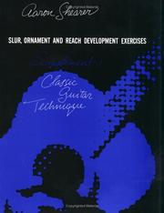 Cover of: Classic Guitar Technique, First Supplement (Slur, Ornament and Reach Development Exercises) (Shearer Series) | Aaron Shearer