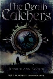 Cover of: The Death Catchers | Jennifer Anne Kogler