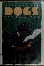 Cover of: Going to the dogs | Dan Kavanagh