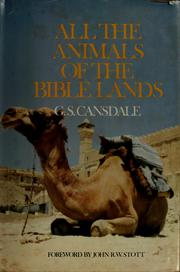 Cover of: All the animals of the Bible lands | George Soper Cansdale