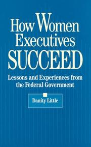 Cover of: How women executives succeed by Danity Little