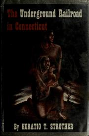 Cover of: The Underground railroad in Connecticut | Horatio T. Strother