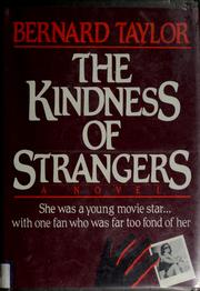 Cover of: The kindness of strangers by Taylor, Bernard