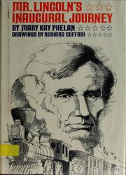 Cover of: Mr. Lincoln's inaugural journey by Mary Kay Phelan