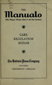Cover of: The Manuelo, the player piano that is all but human ; care, regulation, repair by Baldwin Piano Company