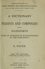 Cover of: A dictionary of pianists and composers for the pianoforte | E. Pauer