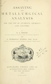 Cover of: Assaying and metallurgical analysis, for the use of students, chemists, and assayers | Ezra Lobb Rhead