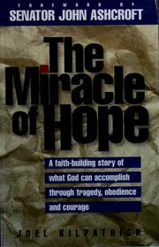 Cover of: The miracle of hope | Joel Kilpatrick