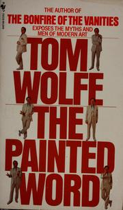 Cover of: The painted word by Tom Wolfe