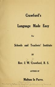 Cover of: Crawford's language made easy for schools and teachers' institute | Isaiah Wadsworth Crawford