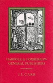 Cover of: Harpole and Foxberrow, General Publishers | J.L. Carr