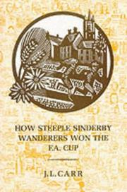 Cover of: How Steeple Sinderby Wanderers Won the F.A.Cup | J.L. Carr