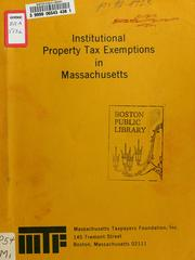 Cover of: Institutional property tax exemptions in Massachusetts | Massachusetts Taxpayers Foundation.