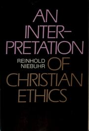 Cover of: An interpretation of Christian ethics | Reinhold Niebuhr