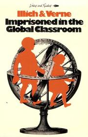 Cover of: Imprisoned in the Global Classroom | Ivan Illich