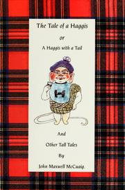 Cover of: The tale of a haggis, or, A haggis with a tail and other tall tales | McCuaig John Maxwell