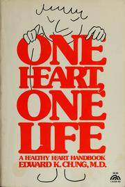 Cover of: One heart, one life | Edward K. Chung