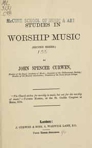 Cover of: Studies in worship-music | J. Spencer Curwen