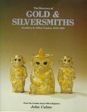 Cover of: The directory of gold & silversmiths, jewellers, and allied traders, 1838-1914 | John Culme