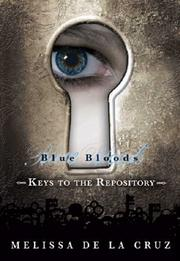 Cover of: Blue Bloods Keys to the Repository | Melissa De La Cruz